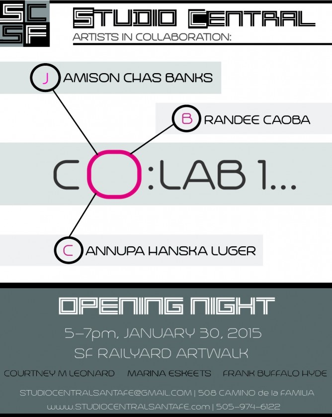 Studio Central Santa Fe, CO:LAB 1... opening changed to Friday, February 6th, 5-7p